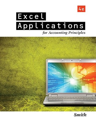 Excel Applications for Accounting Principles By Smith, Gaylord N.